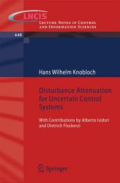Disturbance Attenuation for Uncertain Control Systems: With Contributions by Alberto Isidori and Dietrich Flockerzi