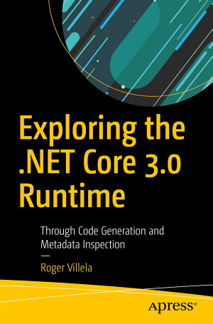 Exploring the  NET Core 3 0 Runtime