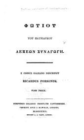 Phōtiou tou patriarchou Lexeōn synagōgē: e codice Galeano descripsit, Τόμος 1