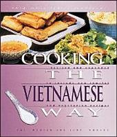 Cooking the Vietnamese Way: Revised and Expanded to Include New Low-fat and Vegetarian Recipes