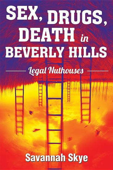 Sex  Drugs  Death in Beverly Hills PDF