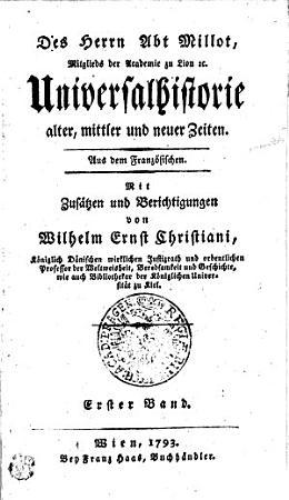 Des Herrn Abt Millot  Mitglieds der Academie zu Lion  et c  Universalhistorie alter  mittler und neuer Zeiten  Aus dem Franz  sischen PDF