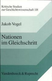 """Nationen im Gleichschritt: der Kult der """"Nation in Waffen"""" in Deutschland und Frankreich, 1871-1914"""