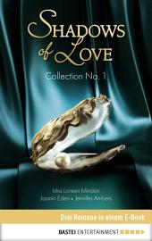 Collection No. 1 - Shadows of Love: Drei Romane in einem E-Book