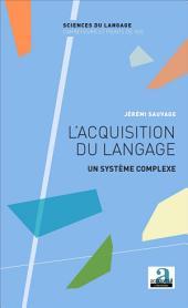 L'acquisition du langage: Un système complexe