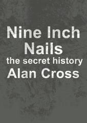 Nine Inch Nails: the secret history