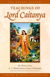 Teachings of Lord Caitanya (Third Edition): The Golden Avatara