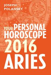 Aries 2016: Your Personal Horoscope