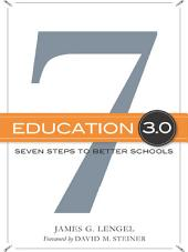 Education 3.0: Seven Steps to Better Schools