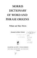 Morris Dictionary of Word and Phrase Origins PDF