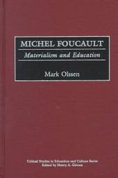 Michel Foucault: Materialism and Education