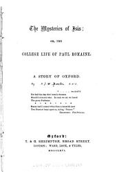 The Mysteries of Isis, Or, The College Life of Paul Romaine : a Story of Oxford