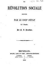 La révolution sociale démontrée par le coup d'état du 2 décembre