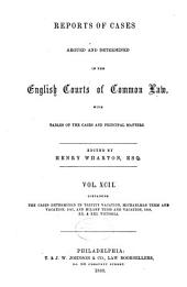 Report of cases argued and determined in the English courts of common law: Volume 92
