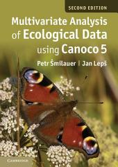 Multivariate Analysis of Ecological Data using CANOCO 5: Edition 2