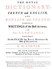 The royal dictionary. French and English. English and French