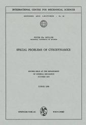 Special Problems of Gyrodynamics: Course Held at the Department of General Mechanics October 1970