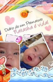 Diário de um Prematuro: Natasha é Vida