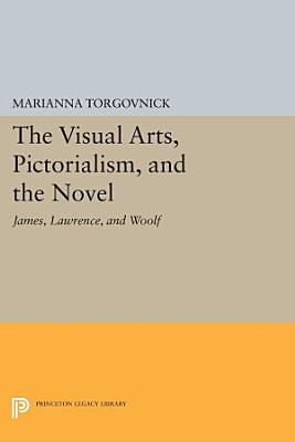 The Visual Arts  Pictorialism  and the Novel PDF