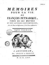 Mémoires pour la vie de François Pétrarque, tirés de ses oeuvres et des auteurs contemporains...