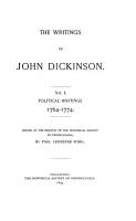 The Life and Writings of John Dickinson  The writings of John Dickinson  Ed  by Paul Leicester Ford PDF