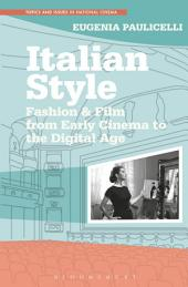 Italian Style: Fashion & Film from Early Cinema to the Digital Age