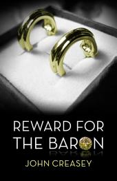 Reward For The Baron: (Writing as Anthony Morton)