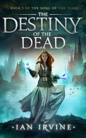 The Destiny of the Dead: A Tale of the Three Worlds