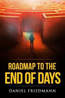 Roadmap To The End Of Days Book PDF