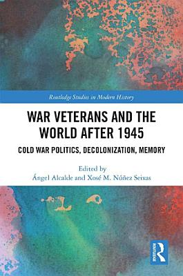 War Veterans and the World after 1945 PDF