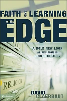 Faith and Learning on the Edge PDF