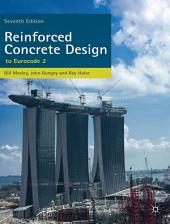 Reinforced Concrete Design: to Eurocode 2, Edition 7