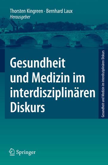 Gesundheit und Medizin im interdisziplin  ren Diskurs PDF