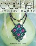 Crochet Overlay Jewelry