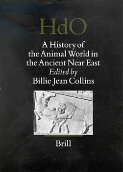 A History of the Animal World in the Ancient Near East PDF