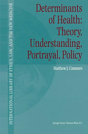 Determinants of Health  Theory  Understanding  Portrayal  Policy PDF