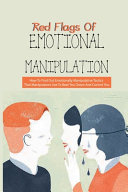 Red Flags Of Emotional Manipulation