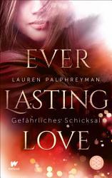 Everlasting Love   Gef  hrliches Schicksal PDF