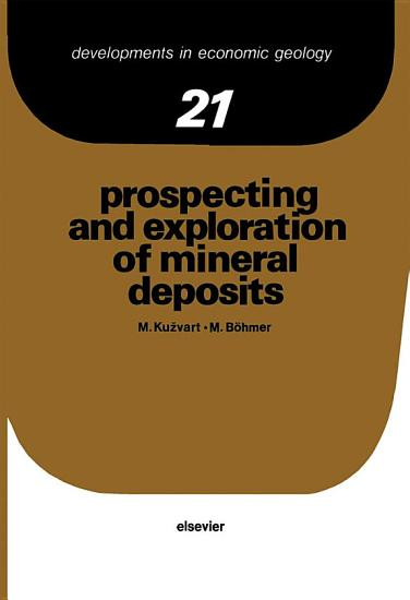 Prospecting and Exploration of Mineral Deposits PDF