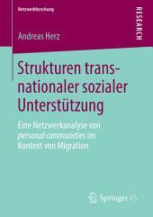 Strukturen transnationaler sozialer Unterstützung: Eine Netzwerkanalyse von personal communities im Kontext von Migration