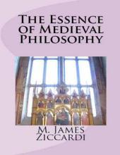 The Essence of Medieval Philosophy