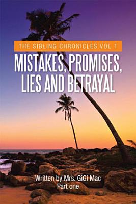 Mistakes  Promises  Lies and Betrayal