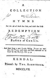 A Collection of Hymns for the use of those that seek and those that have redemption in the Blood of Christ. [The preface signed: I. A., C. B. &c., i.e. James Allen, Christopher Batty, etc.]