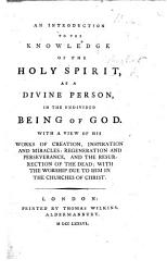 An introduction to the knowledge of the Holy Spirit as a Divine Person, in the undivided Being of God, etc