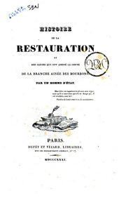 Histoire de la Restauration et des causes qui ont amené la chute de la branche ainée des Bourbons par un homme d'Etat: Volume2