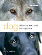 Dog Behaviour, Evolution, and Cognition