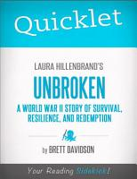 Quicklet on Laura Hillenbrand s Unbroken  A World War II Story of Survival  Resilience  and Redemption PDF