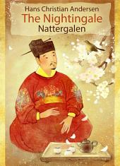 The Nightingale (English Danish bilingual Edition illustrated): Nattergalen (Engelsk Dansk tosproget udgave illustreret)