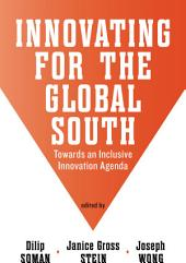 Innovating for the Global South: Towards an Inclusive Innovation Agenda