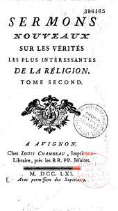 Sermons nouveaux sur les vérités les plus intéressantes de la religion